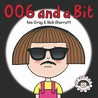 006 and a Bit by Kes Gray