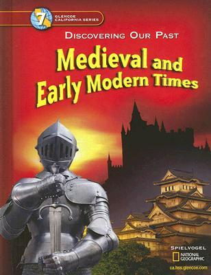 Discovering Our Past   California Edition: Medieval And Early Modern Times
