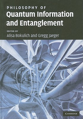 Philosophy of quantum information and entanglement by Alisa Bokulich