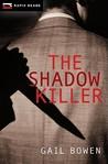 The Shadow Killer by Gail Bowen