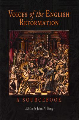 Voices of the English Reformation: A Sourcebook