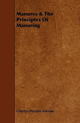 Manures & the Principles of Manuring