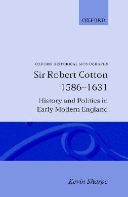 Sir Robert Cotton 1586 - 1631