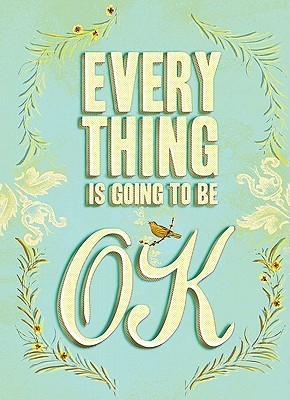 Everything Is Going to Be OK
