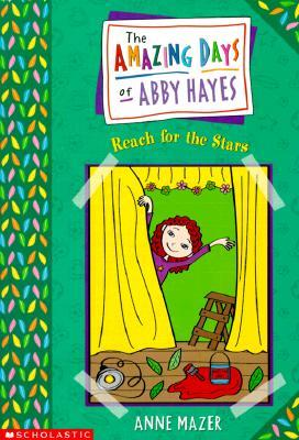 Reach For The Stars (The Amazing Days of Abby Hayes, #3)