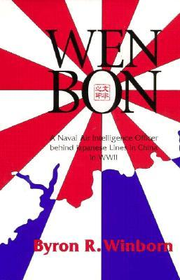 Wen Bon: A Naval Air Intelligence Officer behind Japanese Lines in China in WWII