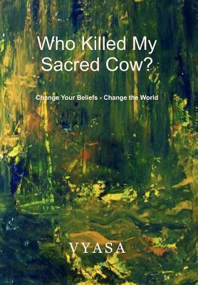 Who Killed My Sacred Cow?