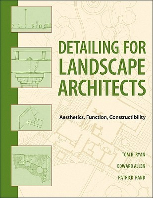 Landscape Architectural Detailing: Function, Constructibility, Aesthetics and Sustainability