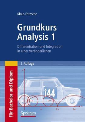 Grundkurs Analysis 1: Differentiation Und Integration in Einer Veranderlichen