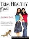 Trim Healthy Mama -- No More Fads! by Serene Allison