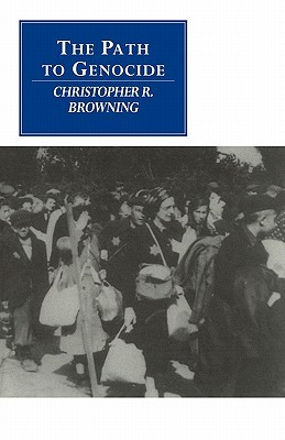 The Path to Genocide by Christopher R. Browning