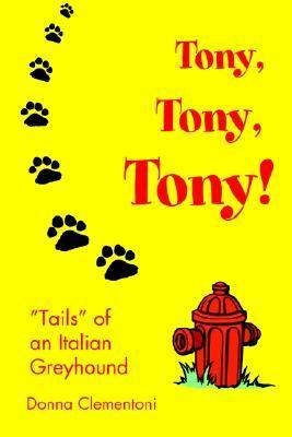"""Tony, Tony, Tony!: """"Tails"""" of an Italian Greyhound"""