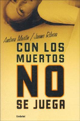 Con los muertos no se juega (Ángel Esquius, #1)