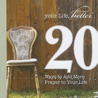 20 Ways to Add More Prayer to Your Life Descargar libros de google books mac gratis