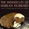 The Woodcuts of Harlan Hubbard
