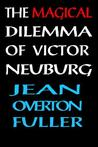 The Magical Dilemma of Victor Neuburg