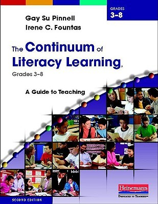 The Continuum of Literacy Learning, Grades 3-8: A Guide to Teaching