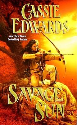 Savage Sun by Cassie Edwards