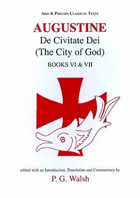 Augustine: De Civitate Dei VI & VII