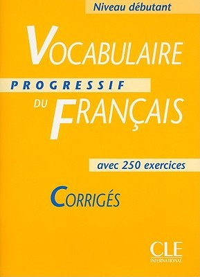 Vocabulaire progressif du franais niveau dbutant corrigs by 1866344 fandeluxe Image collections