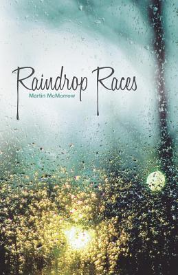 Raindrop Races by Martin McMorrow