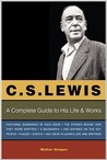 C. S. Lewis: A Complete Guide to His LifeWorks