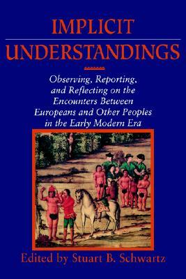 Implicit Understandings: Observing, Reporting and Reflecting on the Encounters Between Europeans and Other Peoples in the Early Modern Era
