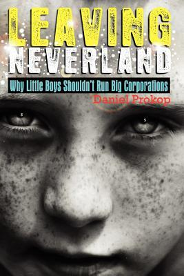 Leaving Neverland: Why Little Boys Shouldn't Run Big Corporations