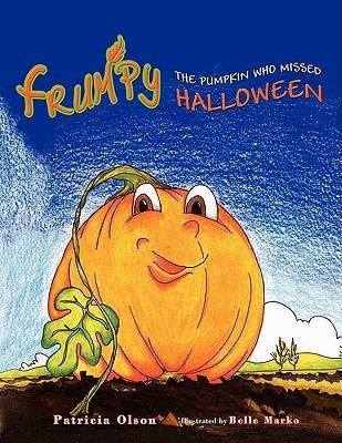Frumpy the Pumpkin Who Missed Halloween