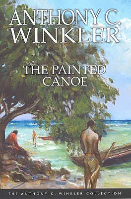 The Painted Canoe by Anthony C. Winkler