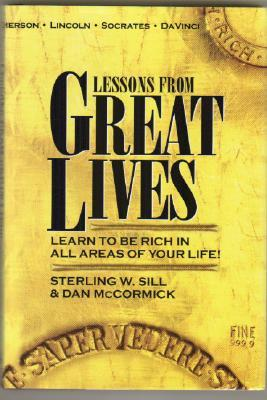 Lessons from Great Lives: Learn to Be Rich in All Areas of Your Life!