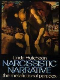 Narcissistic Narrative: The Metafictional Paradox