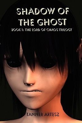 Shadow of the Ghost: Book 1: Lord of Chaos Trilogy