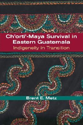Ch'orti'-Maya Survival in Eastern Guatemala: Indigeneity in Transition 978-0826338808 FB2 iBook EPUB