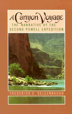 a-canyon-voyage-the-narrative-of-the-second-powell-expedition-down-the-green-colorado-river-from-wyoming-and-the-explorations-on-land-in-the-years-1871-and-1872