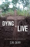 Dying to Live: The Paradox of the Crucified Life