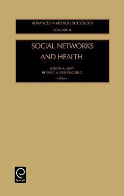 Social Networks and Health (Advances in Medical Sociology)