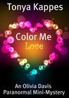 Color Me Love (Olivia Davis Paranormal Mystery, #1.5)
