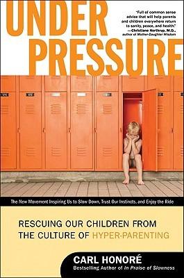 Under Pressure by Carl Honoré