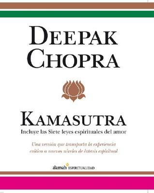 Kamasutra: Including the Seven Spiritual Laws of Love