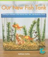 Our New Fish Tank: Learning to Estimate to the Nearest Ones, Tens, and Hundreds Places (Math for the Real World: Early Fluency)