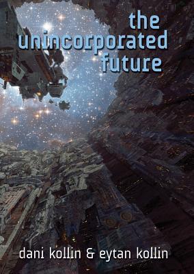 The Unincorporated Future Man 4 By Dani Kollin