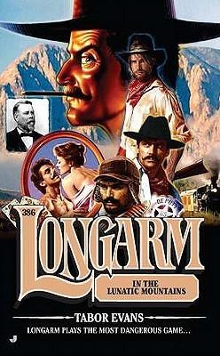 Longarm in the Lunatic Mountains (Longarm, #386)