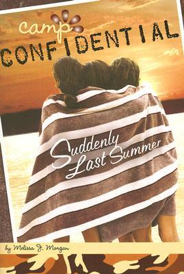 Suddenly Last Summer(Camp Confidential 20)
