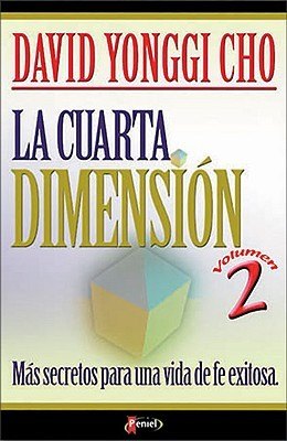 Cuarta Dimensión, La Vol. II by David Yonggi Cho