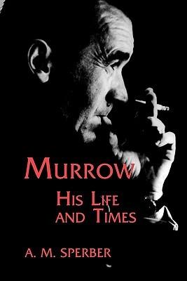 Murrow: His Life and Times