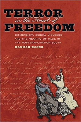 Terror in the Heart of Freedom by Hannah  Rosen