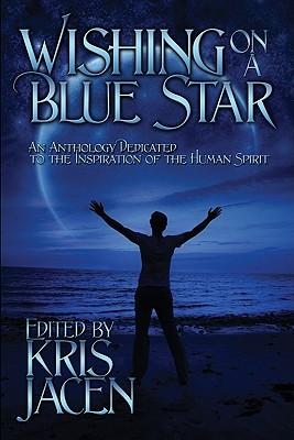 Wishing on a Blue Star by Kris Jacen