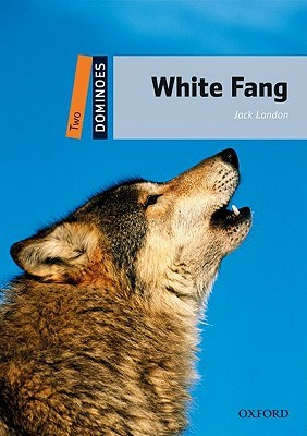 White Fang (Dominoes: Level 2: 700-Word Vocabulary)