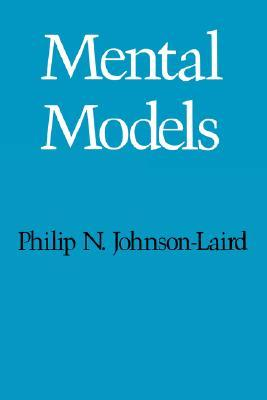 Mental Models: Towards a Cognitive Science of Language, Inference, and Consciousness (Cognitive Science Series)